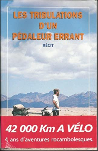 Livre cyclotourisme - Les tribulations d'un pédaleur errant